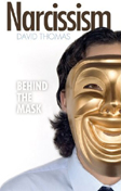 Book - Narcissism: Behind the Mask - by David Thomas